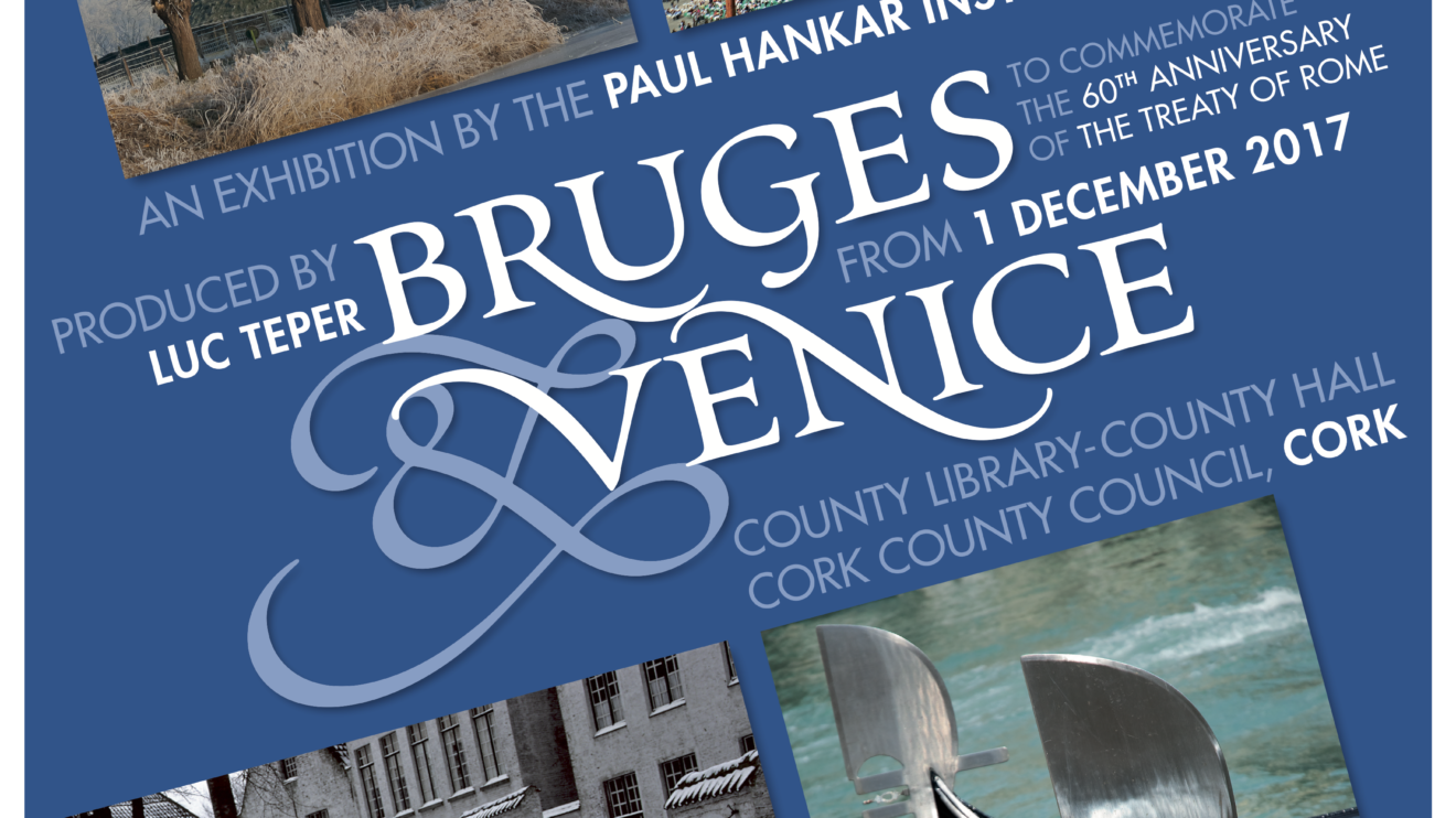 Press Release    Bruges-Venice Treaty of Rome ´ Commemoration Exhibition comes to Cork